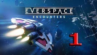 EVERSPACE - 1. Космос ошибок не прощает! Смесь Рейнджеров + FTL + Freelancer