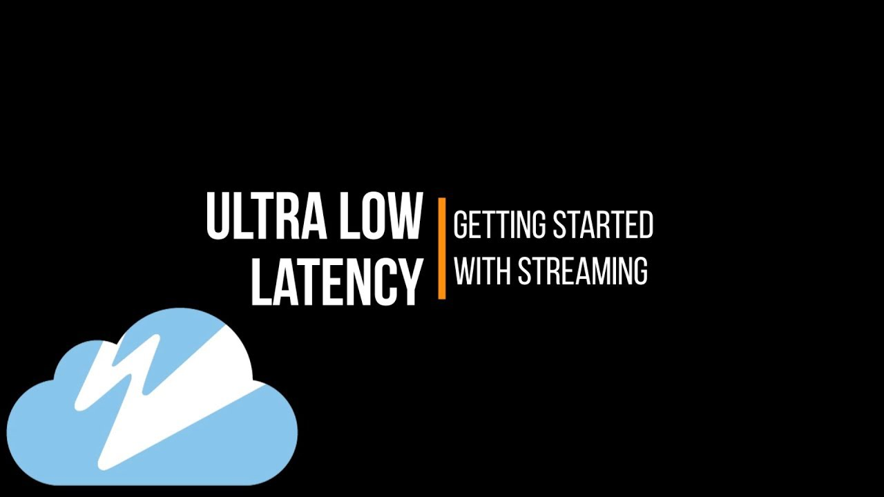 Getting Started With Streaming Using Wowza Streaming Cloud With Ultra Low  Latency