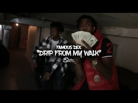"Famous Dex - ""Drip From My Walk"" (Official Music Video)"
