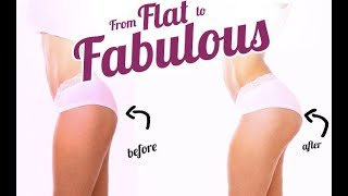 how to get a rounder butt from flat to fabulous