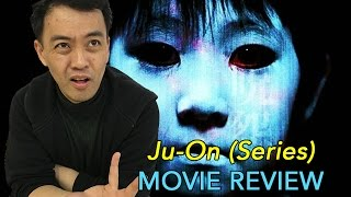Ju-On (Series) - Movie Review