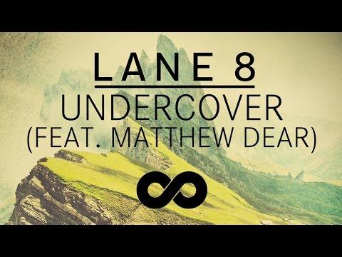 Lane 8 - Undercover feat. Matthew Dear