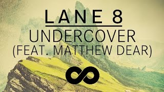 Lane 8 - Undercover feat. Matthew Dear