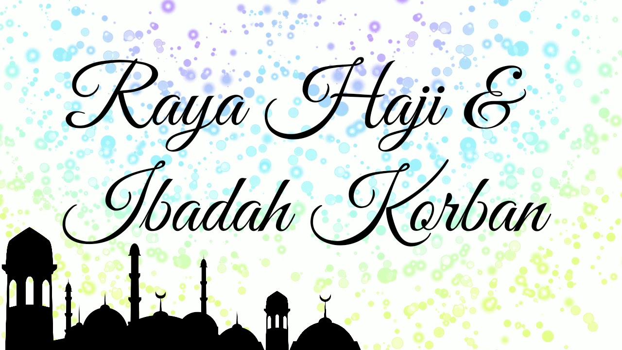 Ucapan Selamat Hari Raya Haji Melakukan Ibadah Korban Youtube