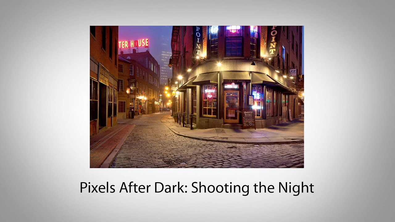 & Pixels After Dark: Shooting the Night - YouTube azcodes.com