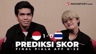 TIMNAS U-22 JUARA AFF CUP 2019? BEGINI PREDIKSI SKOR INDONESIA VS THAILAND!