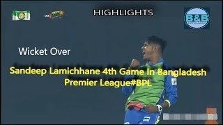 Sandeep Lamichhane 4th Game In Bangladesh Premier League#BBL#HIGHLIGHTS