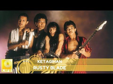Rusty Blade-  Ketagihan