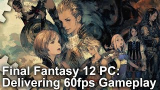 [4K] Final Fantasy 12 on PC: What Does It Take To Hit 60fps?