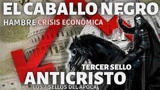 EL CABALLO NEGRO⚫HAMBRE Y CRISIS ECONÓMICA, EL TERCER SELLO🔴SERIE LOS 7 SELLOS DE APOCALIPSIS