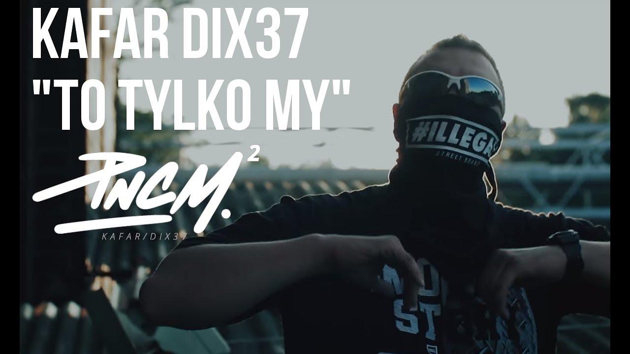 Kafar Dix37 – To Tylko My prod. Klimson
