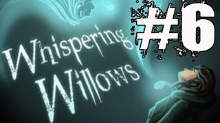 Whispering Willows Walkthrough Part 6 Gameplay Lets Play