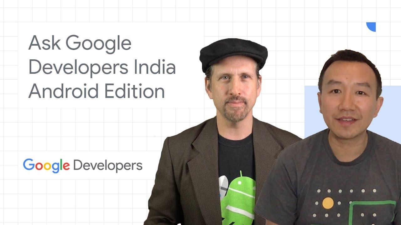 #AskGoogleDevsIndia - Android 11