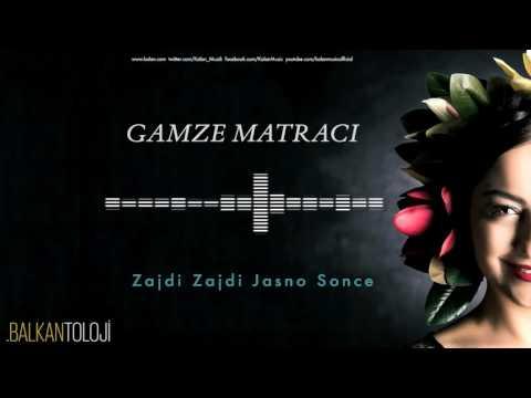 Gamze Matracı - Zajdi Zajdi Jasno Sonce [ Balkantoloji © 2016 Kalan Müzik ]