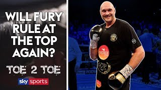Will Tyson Fury rule at the top of the Heavyweight division again?   Toe 2 Toe   Isaac Dogboe