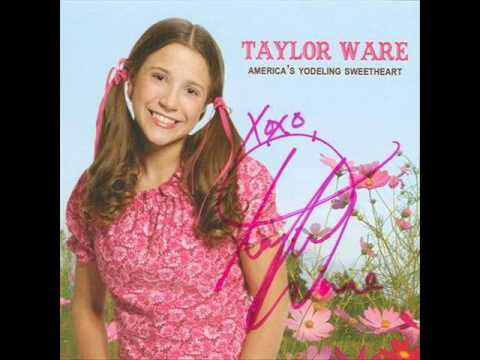 Taylor Ware - He Taught Me How To Yodel  (2007)
