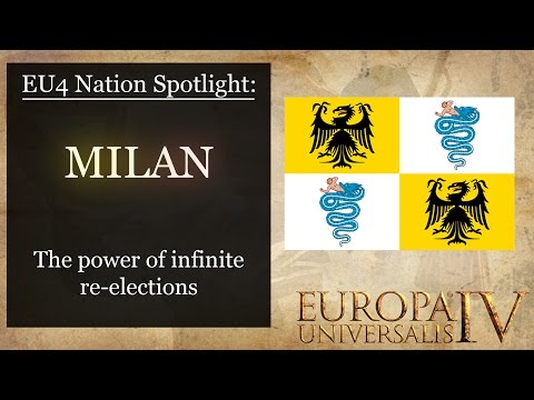 [EU4] Nation Spotlight: Milan - The Power of Infinite Re-Elections