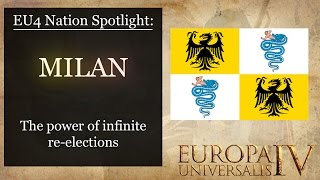 [EU4] Nation Spotlight: Milan - The Power of Infinite Re-Elections