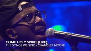 Video Come Holy Spirit (Live) - Chandler Moore #TSWS download MP3, 3GP, MP4, WEBM, AVI, FLV April 2018