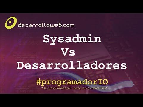 Sysadmin Vs Desarrolladores #programadorIO