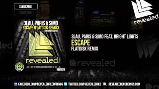 3LAU, Paris & Simo feat. Bright Lights - Escape (Flatdisk Remix) OUT NOW!  [1/3]