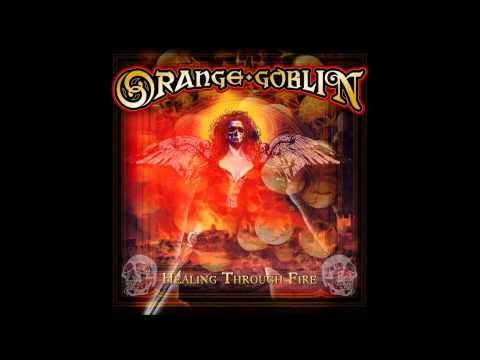 Orange Goblin - Healing Through Fire - Full Album
