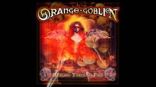 Orange Goblin - Healing Through Fire - Full Album