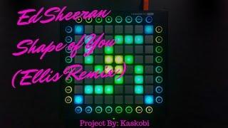 Video Ed Sheeran - Shape Of You (Ellis Remix) // Launchpad Cover download MP3, 3GP, MP4, WEBM, AVI, FLV Juni 2018