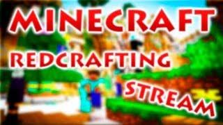 RedCrafting - Стрим - Игра со зрителями на нашем сервере