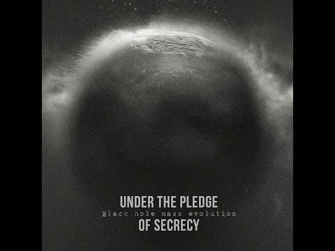 Under the Pledge of Secrecy - Black Hole Mass Evolution (FULL ALBUM)