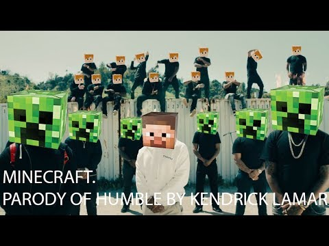 MINECRAFT. PARODY OF HUMBLE BY KENDRICK LAMAR