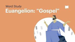 "Word Study: Euangelion - ""Gospel"""