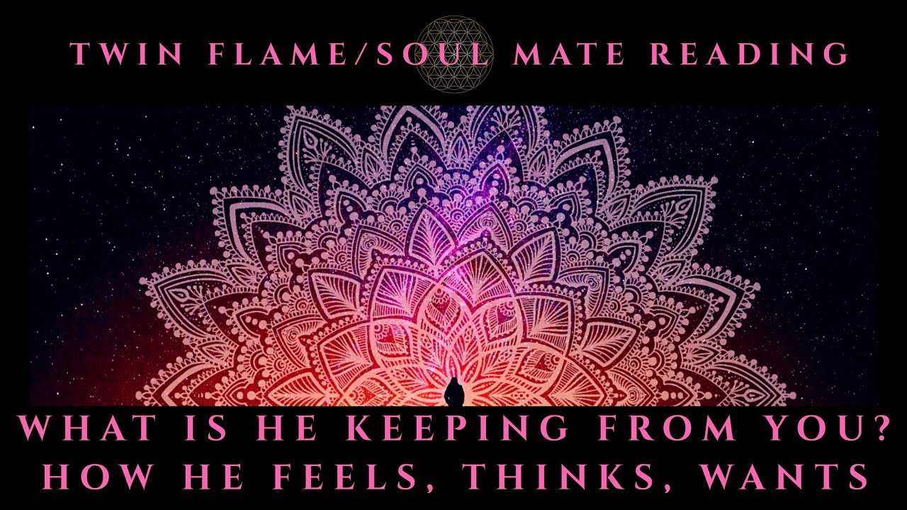 What Is He Keeping From You? How He Feels, Thinks, & Wants to Say Twin  Flame Soul Mate Reading