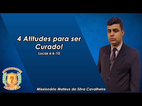 Quatro Atitudes Para Ser Curado!   Missionário Mateus   18/10/2020