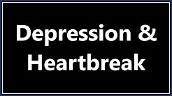 Depression & Heartbreak
