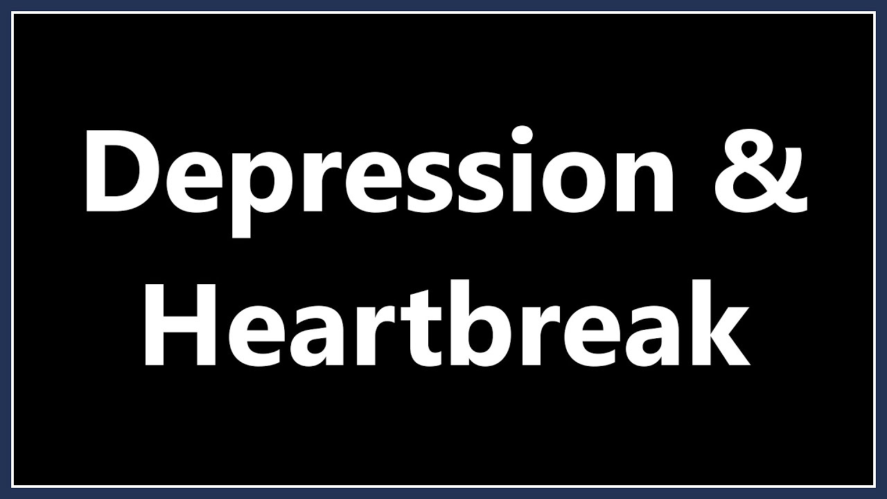 How to get over heartache and depression