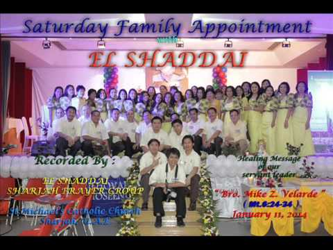 "SATURDAY FAMILY APPOINTMENT with EL SHADDAI - 11-01-14 "" BRO.MIKE Z.VELARDE"