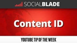 Content ID - Social Blade YouTube Tips 18