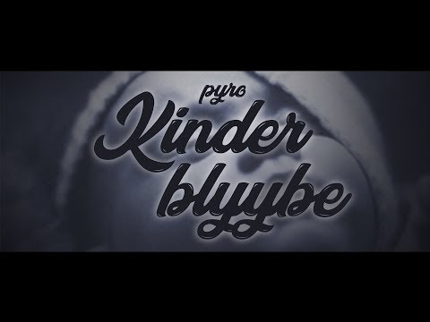 PYRO - Kinder blyybe (Official)