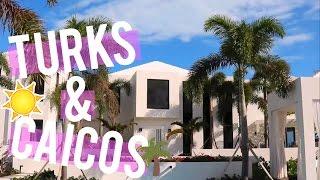 Turks & Caicos Vlog