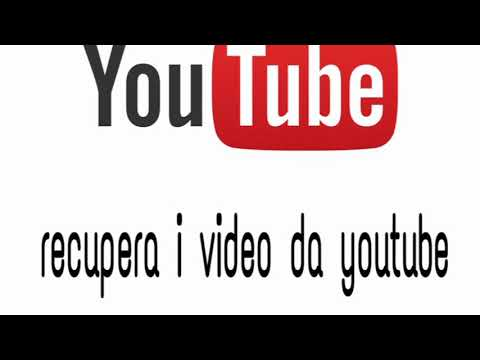 Recupera i video eliminati su  YouTube