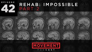 S03 E42: Rehab: Impossible - Part 2- The Movement Podcast with Gray Cook & Lee Burton