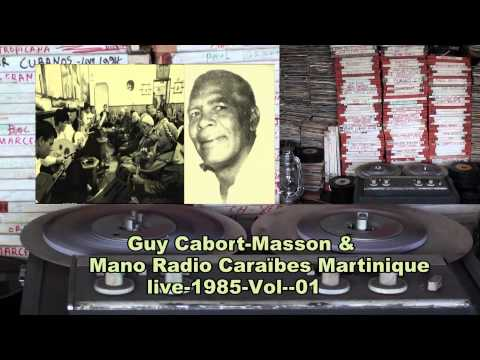 Guy Cabort Masson & Mano Radio Caraïbes Martinique- live- 1985- Vol : 01