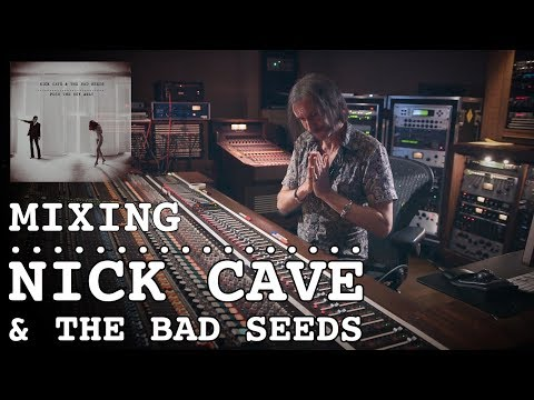 Mixing Nick Cave & The bad seeds - Nick Launay