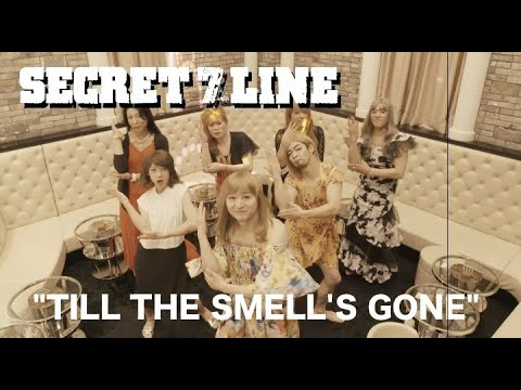 "SECRET 7 LINE ""TILL THE SMELL'S GONE"" Music Video"