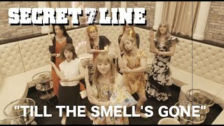 SECRET 7 LINE【TILL THE SMELL'S GONE】Music Video