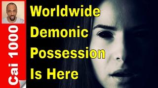 End Days Demonic Possession Epidemic.