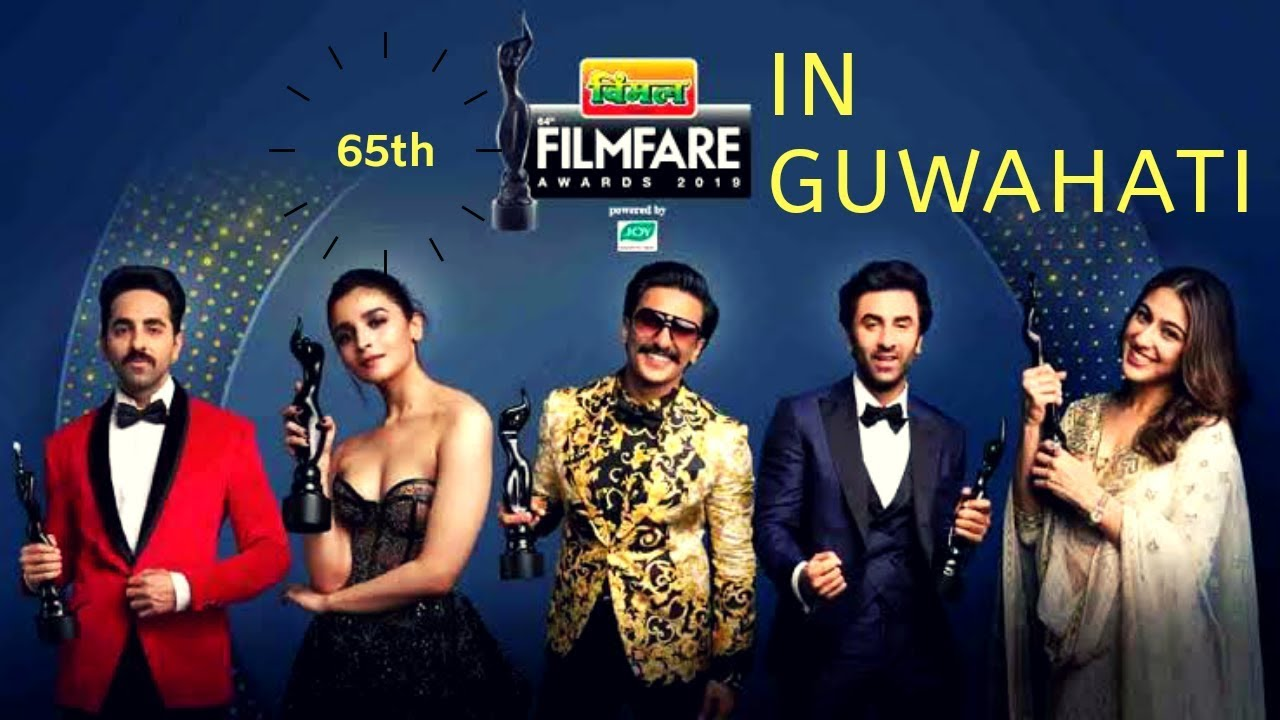 Filmfare Awards 2020 Full Show.Guwahati To Host 65th Filmfare Awards In 2020