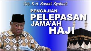 Pengajian Pelepasan Jama'ah Haji - Drs. K.H. Sunardi Syahuri