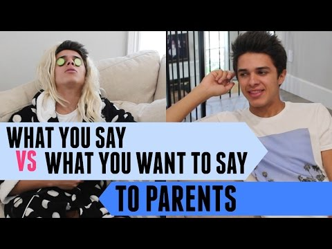 What You Say VS What You Want to Say to Parents   Brent Rivera